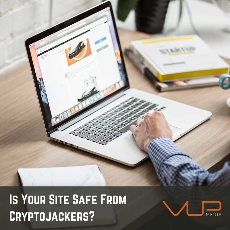 Is Your Site Safe From Cryptojackers?