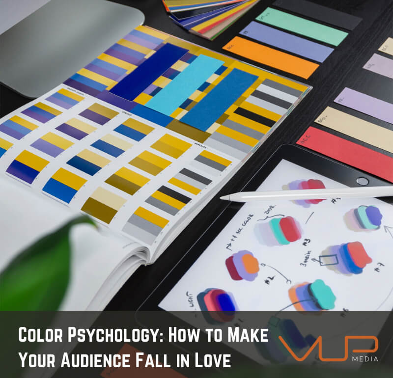 Color Psychology: How to Make Your Audience Fall in Love