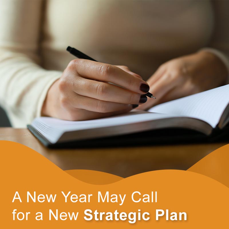A New Year May Call for a New Strategic Plan