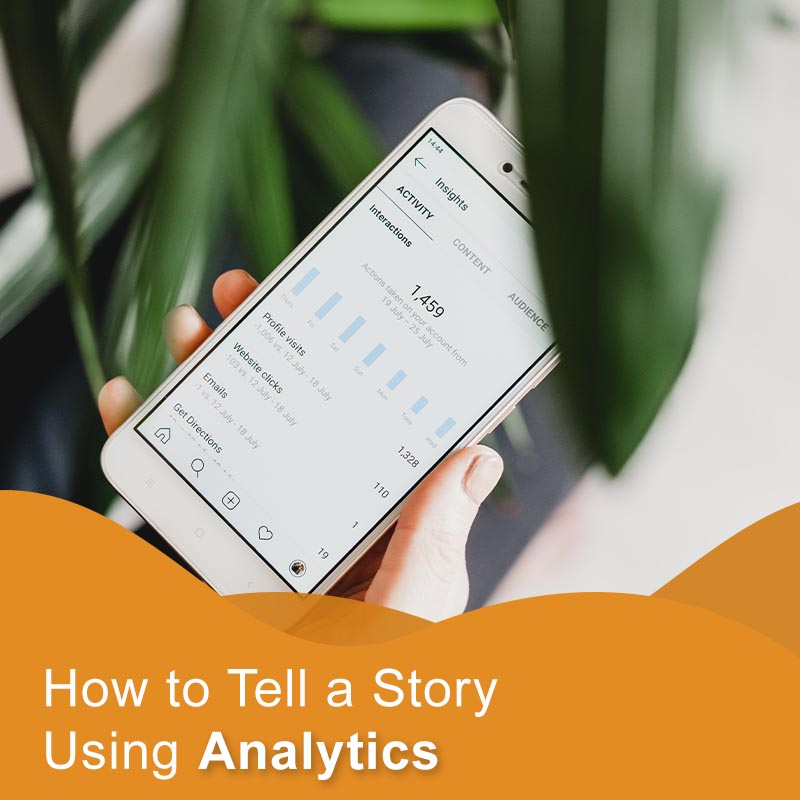 HOW TO TELL A STORY USING ANALYTICS